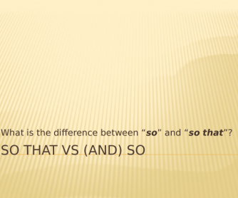 Difference between So and So That