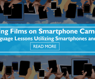 Making Films on Smartphone Cameras: 5 Language Lessons Utilizing Smartphones and Film