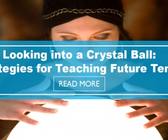 Looking into a Crystal Ball: Strategies for Teaching Future Tense