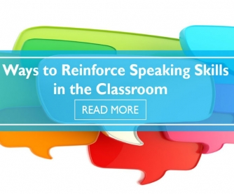 3 Ways to Reinforce Speaking Skills in the Classroom