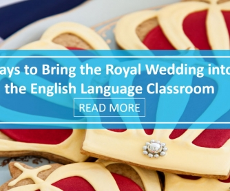 Ways to Bring the Royal Wedding into the English Language Classroom