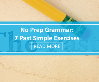 No Prep Grammar: 7 Past Simple Exercises