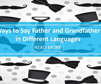 Ways to Say Father and Grandfather in Different Languages