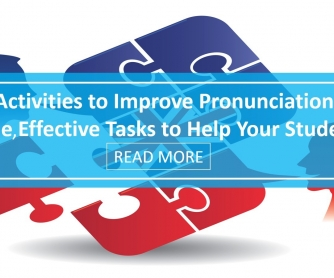 6 Activities to Improve Pronunciation: Simple, Effective Tasks to Help Your Students