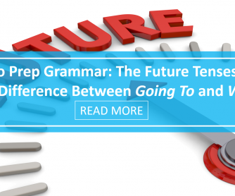 No Prep Grammar: The Future Tenses - The Difference Between Going To and Will