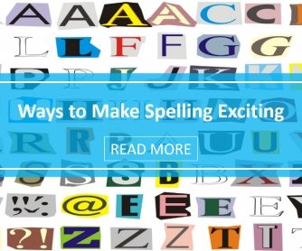 Ways to Make Spelling Exciting