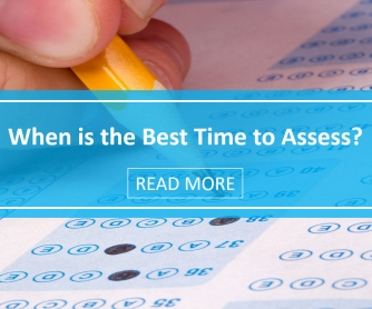 When is the Best Time to Assess?