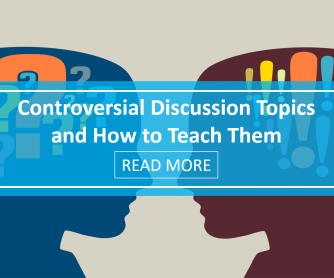 Controversial Discussion Topics And How To Teach Them