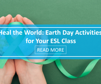 Heal the World: Earth Day Activities for Your ESL Class