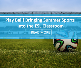 Play Ball! Bringing Summer Sports into the ESL Classroom