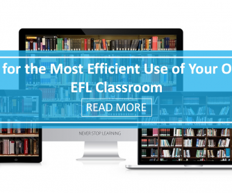 Tools for the Most Efficient Use of Your Online EFL Classroom