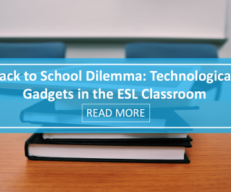 Back to School Dilemma: Technological Gadgets in the ESL Classroom