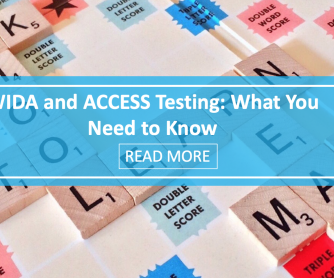 WIDA and ACCESS Testing: What You Need to Know