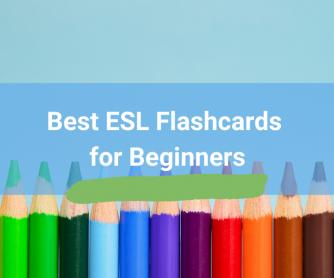 Best ESL Flashcards for Beginners