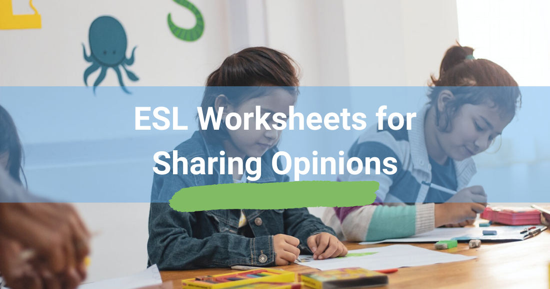 ESL Worksheets for sharing opinions