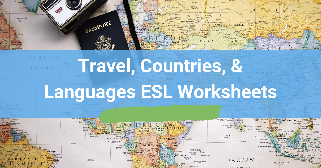 Travel, Countries, & Languages ESL Worksheets