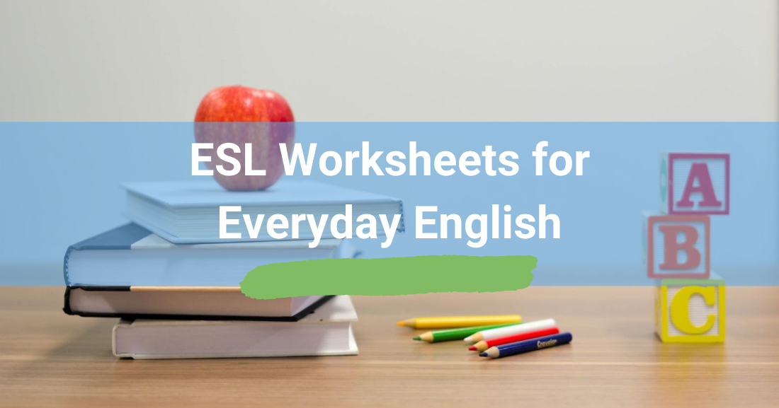 ESL Worksheets for Everyday English: Slang, Informal Expressions, & Everyday Dialogue