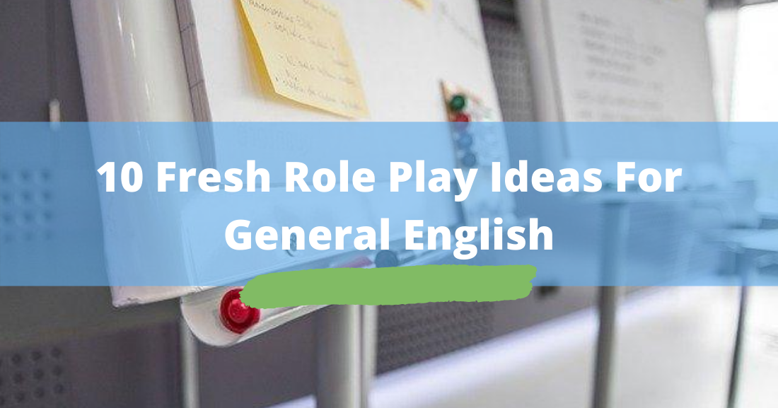 fresh role play ideas for general english