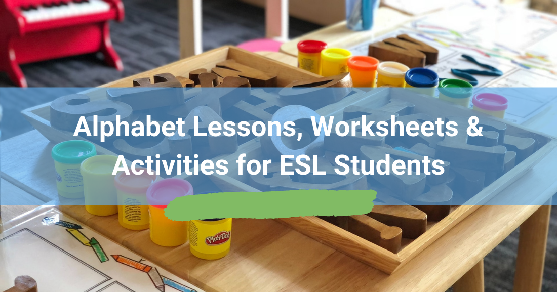 Alphabet Lessons, Worksheets & Activities For ESL Students