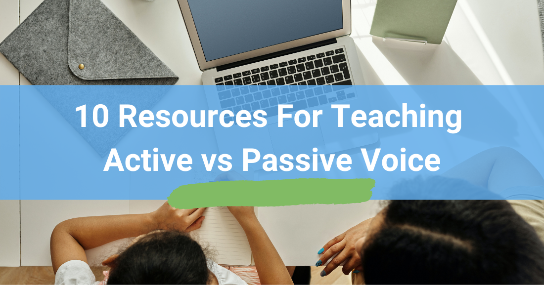 10 Resources For Teaching Active vs Passive Voice