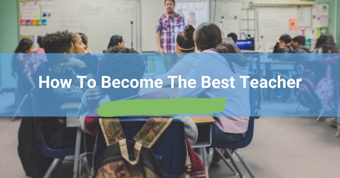 How to Become the Best Teacher: Students' Advice