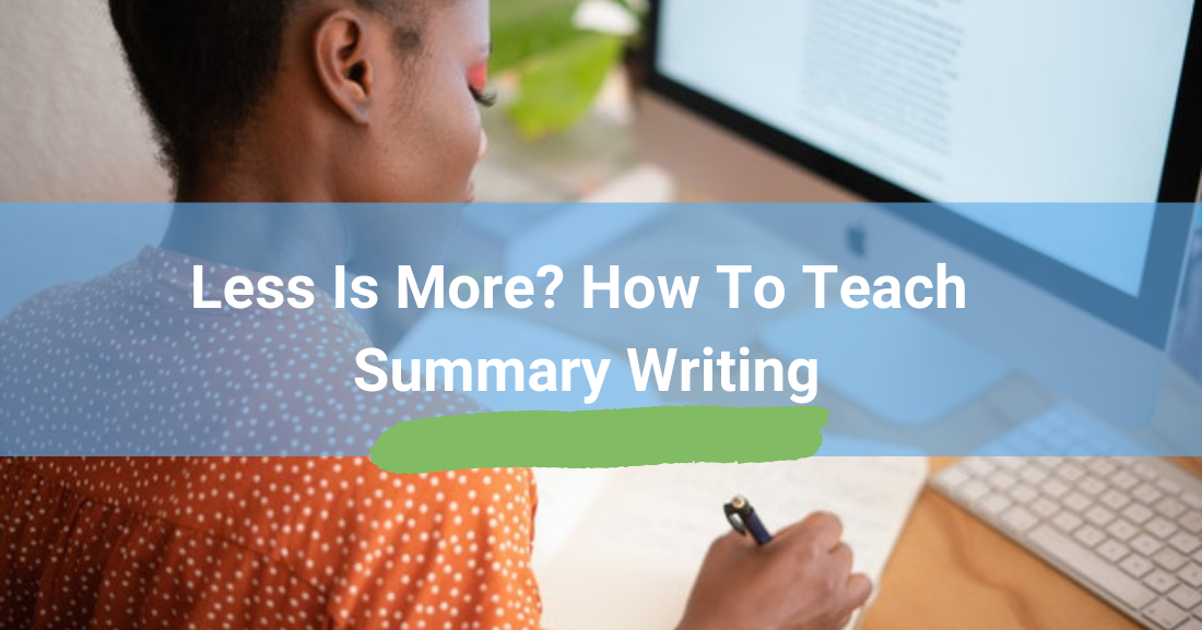 Less is More? How to Teach Summary Writing